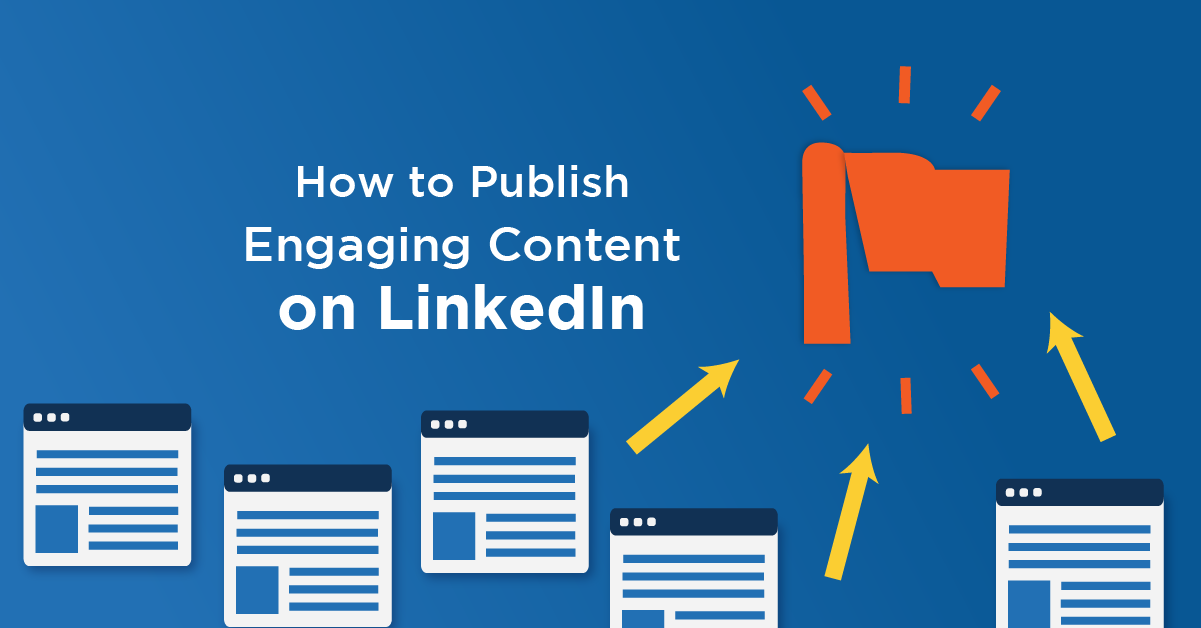 How to Publish Engaging Content on LinkedIn