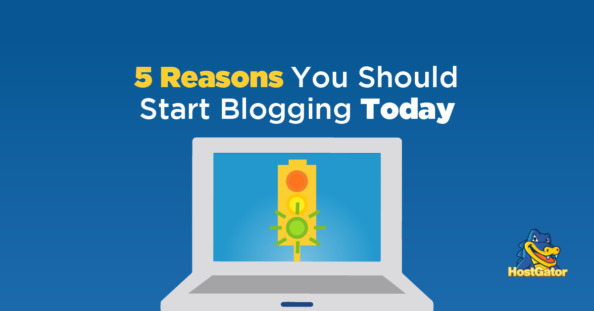5 Reasons You Should Start Blogging Today