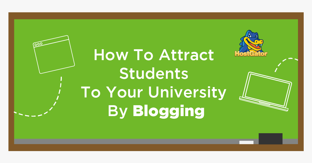 How To Attract Students To Your University By Blogging