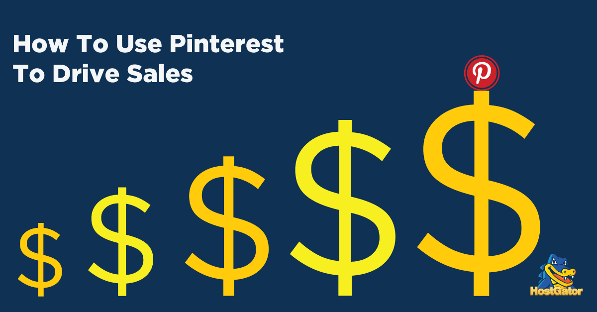 How To Use Pinterest To Drive Sales
