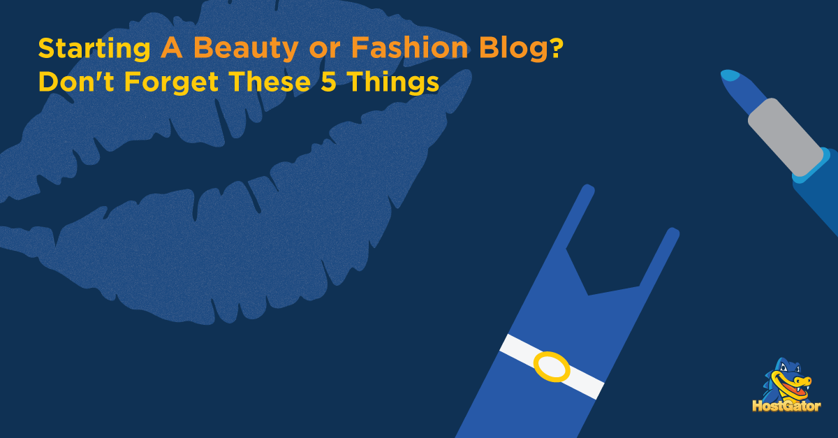 Starting a Beauty and Fashion Blog