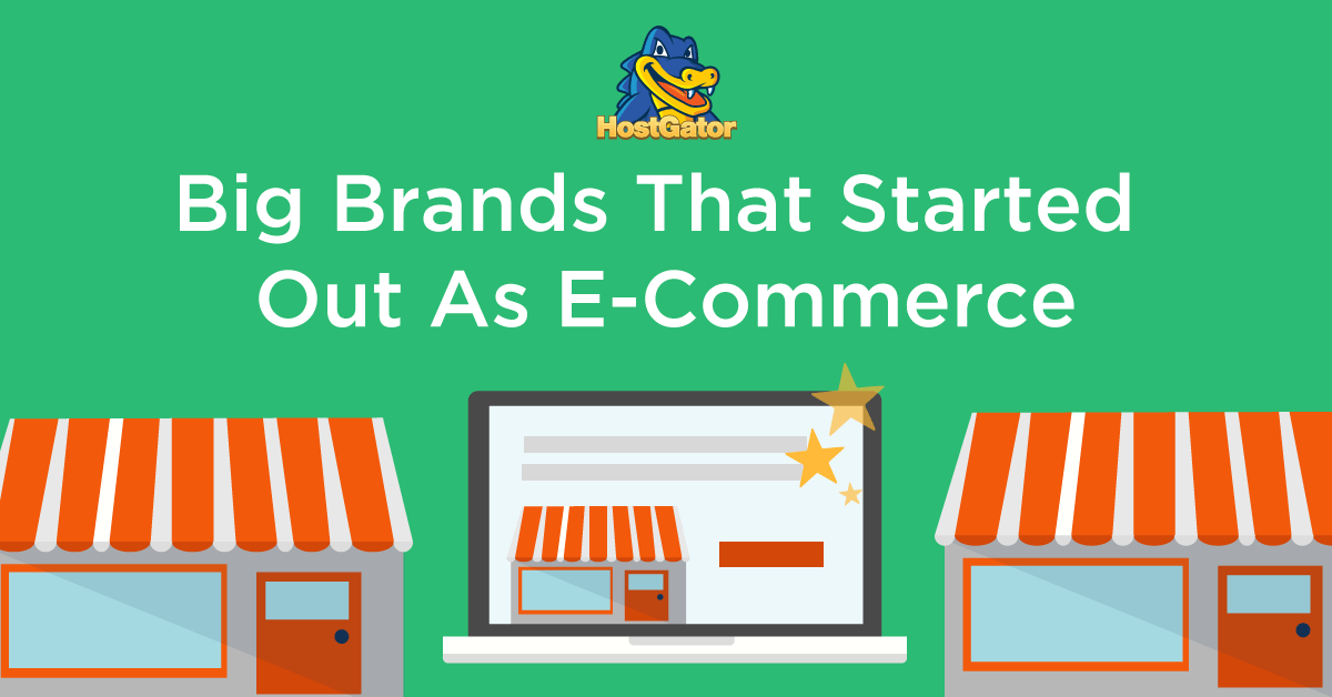 Big Brands That Started Out as ECommerce