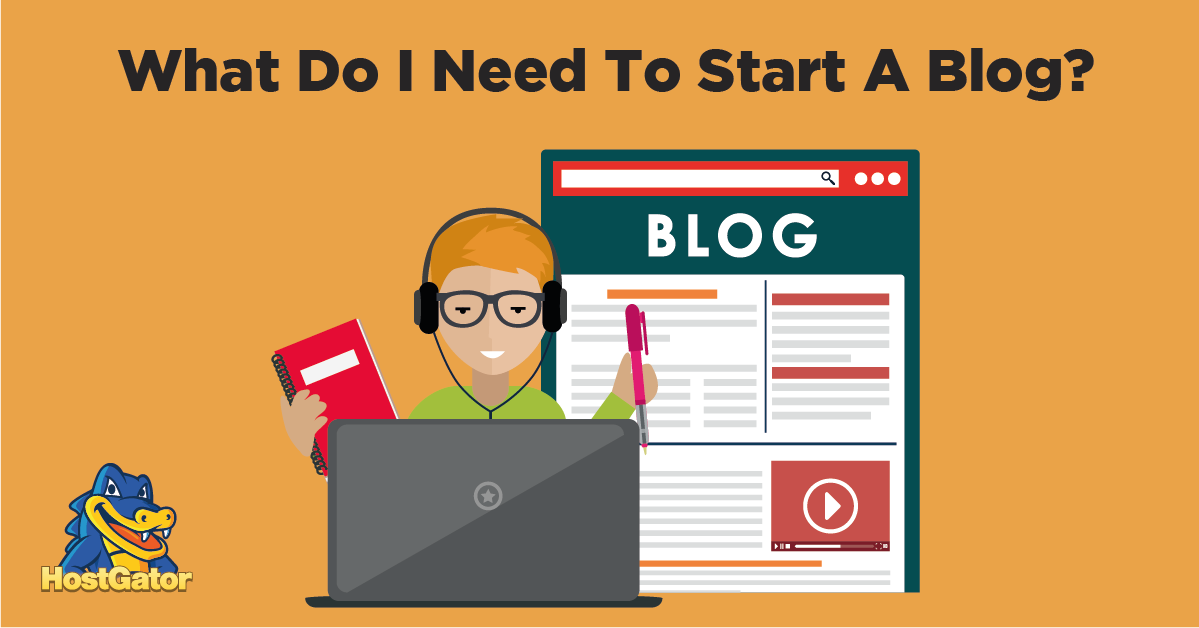 what do i need to start a blog