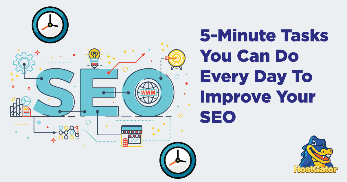 quick 5 minute tasks you can do every day to improve your seo
