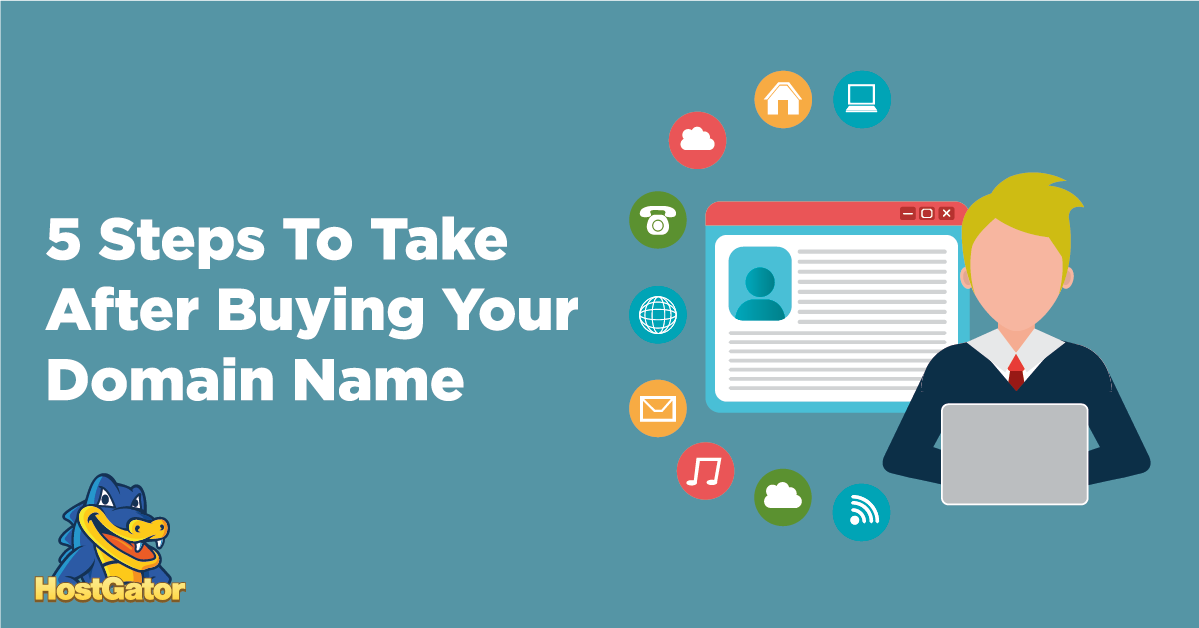 5 Steps to Take After Buying Your Domain Name