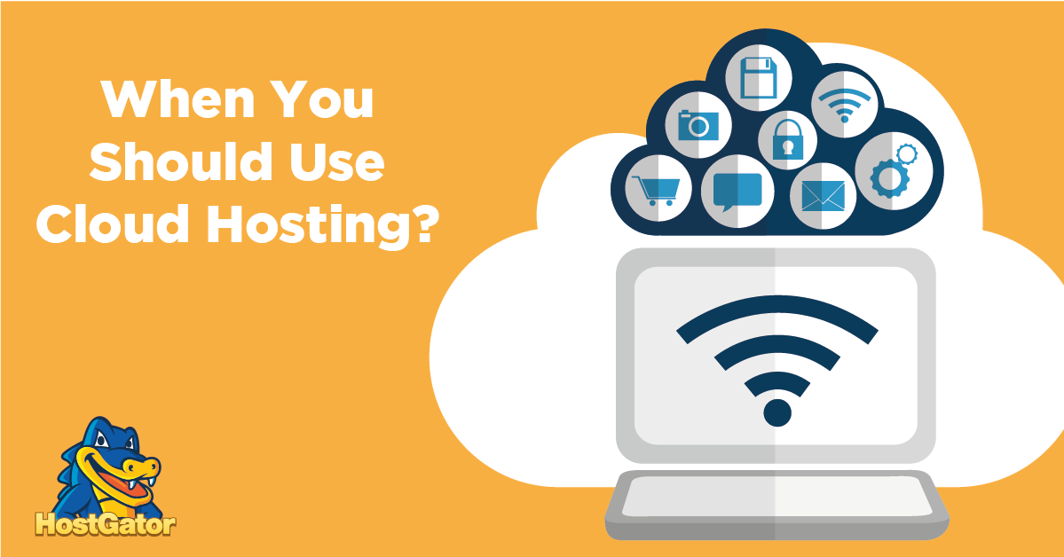 when should you use cloud hosting
