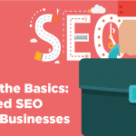 Beyond the Basics: Advanced SEO Tips for Businesses